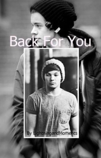 Back For You (Larry Stylinson AU)