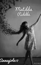 Matilda Riddle by BookChook