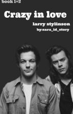 crazy in love (1-2)-larry by sara_1d_story