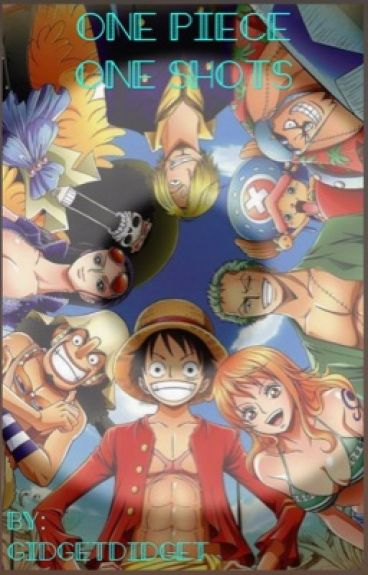 Let's Take A SHOT!! (Reader x Character) One Piece Fanfic