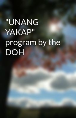 """UNANG YAKAP"" program by the DOH"