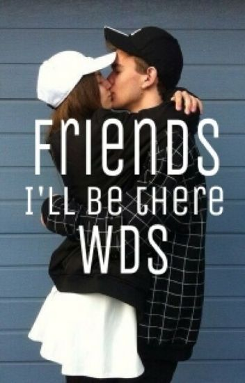 """friends  """"I'll be there"""""""