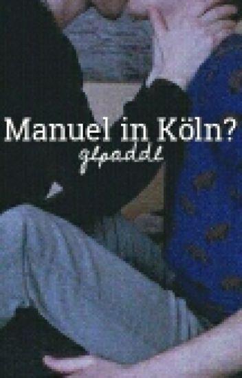 Manuel in Köln? [ GLPADDL FF ]