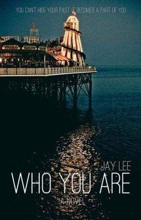 Who You Are by IdealisticMe