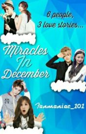 MIRACLES IN DECEMBER by Fanmaniac_101