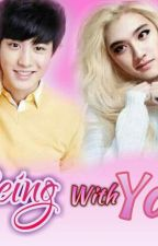 Being With You : Sequel to Mr.Player and I by Eri_FanFan