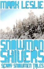 Snowman Shivers: Scary Snowman Tales by Mark_Leslie