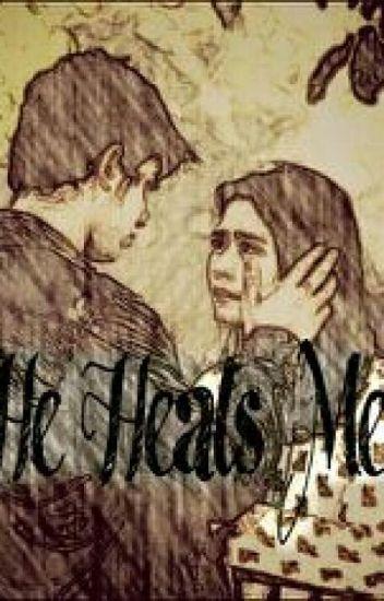He Heals Me...