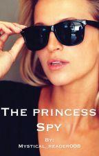 The Princess Spy by mystical_reader088