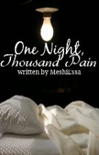 One Night, Thousand Pain by MeshiEssa