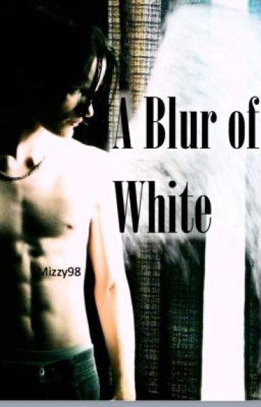 A Blur of White by Mizzy98