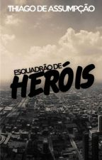 Esquadrão de Heróis by terronalta