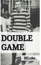 Double Game || Luke Hemmings by BlLuke_