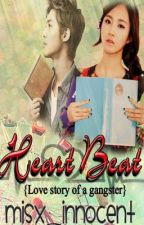 HEARTBEAT: A love story of a gangster by misx_inn0cent