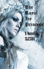 The Royal Ice Princess by slesha