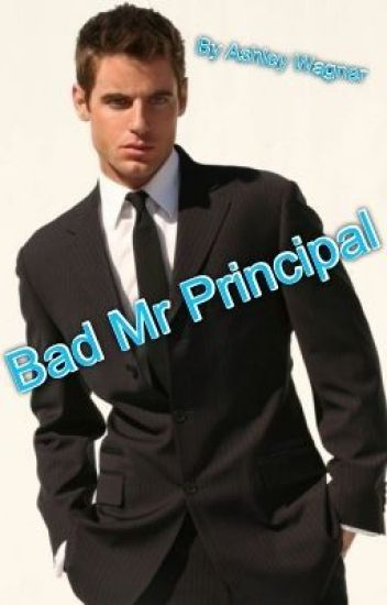 """Bad Mr. Principal"""