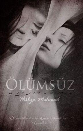 Ölümsüz by HulyaMehmed