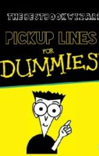Pickup Lines for Dummies by thebestbookwizard