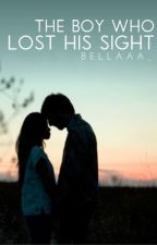 The Boy Who Lost His Sight by Bellaaa_