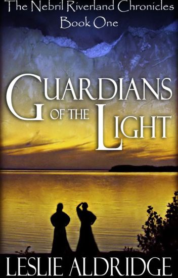 Guardians of the Light (Book One of The Nebril Riverland Chronicles)
