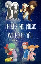 There's No Music Without You by palmtoplion
