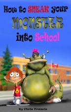 How to Sneak your Monster into School by ChrisFrancis8