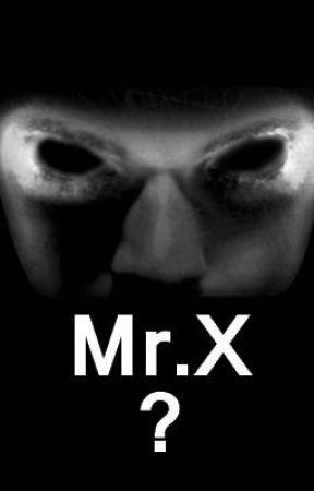 Mr.X by LoveLikeWOEx33