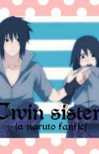 Sasuke's Twin Sister(A Naruto Fan-fic) by Tenshi_No_Akari