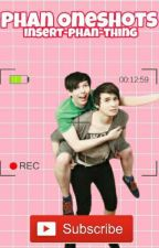 Phan Oneshots by insert-phan-thing