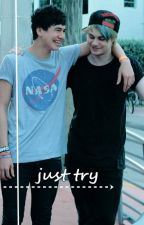 Just Try | Malum [✓] by WhyNotBaaby