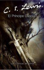 Las Crónicas De Narnia: El Príncipe Caspian y la ultima de los Saint-Clair by MousaiCaliope