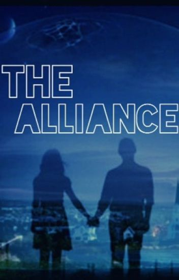 The Alliance (The Alliance #1)                                         ( #Wattys2015 )