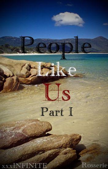 People Like Us: Part I (boyxgirlxboy)