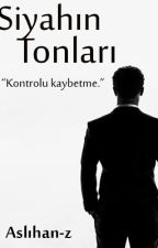 SİYAHIN TONLARI by Aslihan-z