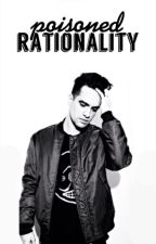 Poisoned Rationality || Brendon Urie (ON HOLD) by AnxietyAtTheBall