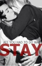all you had to do was stay by xTenerifeSea