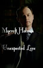 Mycroft Holmes - Unexpected Love by Countess0Hiddleston
