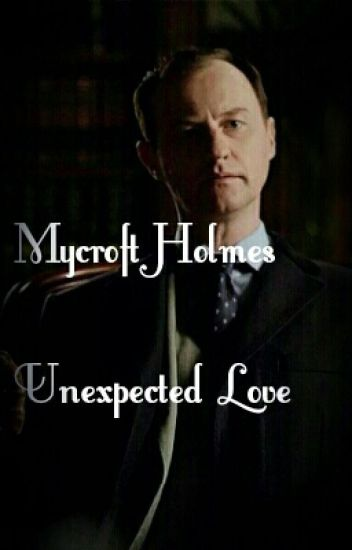 Mycroft Holmes - Unexpected Love