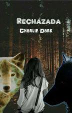Rechazada by CharlieDark133456