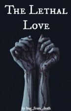 The lethal love by hug_from_death