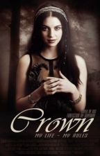 Crown // #Wattys2016 by GumiWay