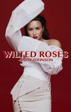 Wilted Roses  ❭ Demi Lovato [1] by -DAISYJOHNSON