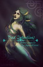 Bad Intentions by Hephestia-Violet