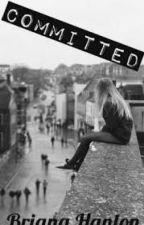Committed (Completed) by BrizzleWriter