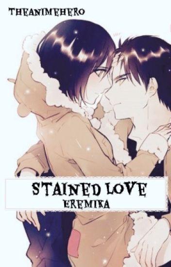 Stained love (Eren x Mikasa)