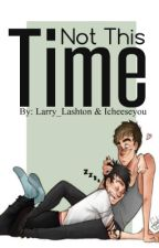 Not This Time [Malum AU] by Larry_Lashton
