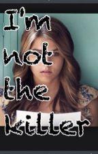 I'm not a killer?!? by skylars1903