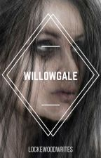 Willowgale by LockewoodWrites
