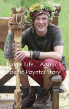 Jungle Life... Again? : A Dougie Poynter Story {DISCONTINUED} by NevNevNev01