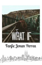 What if  //Jonan Perrea// by kestra17